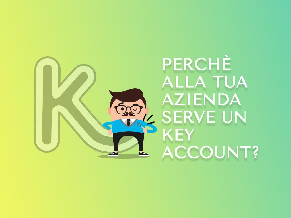 Perchè alla tua azienda serve un Key Account