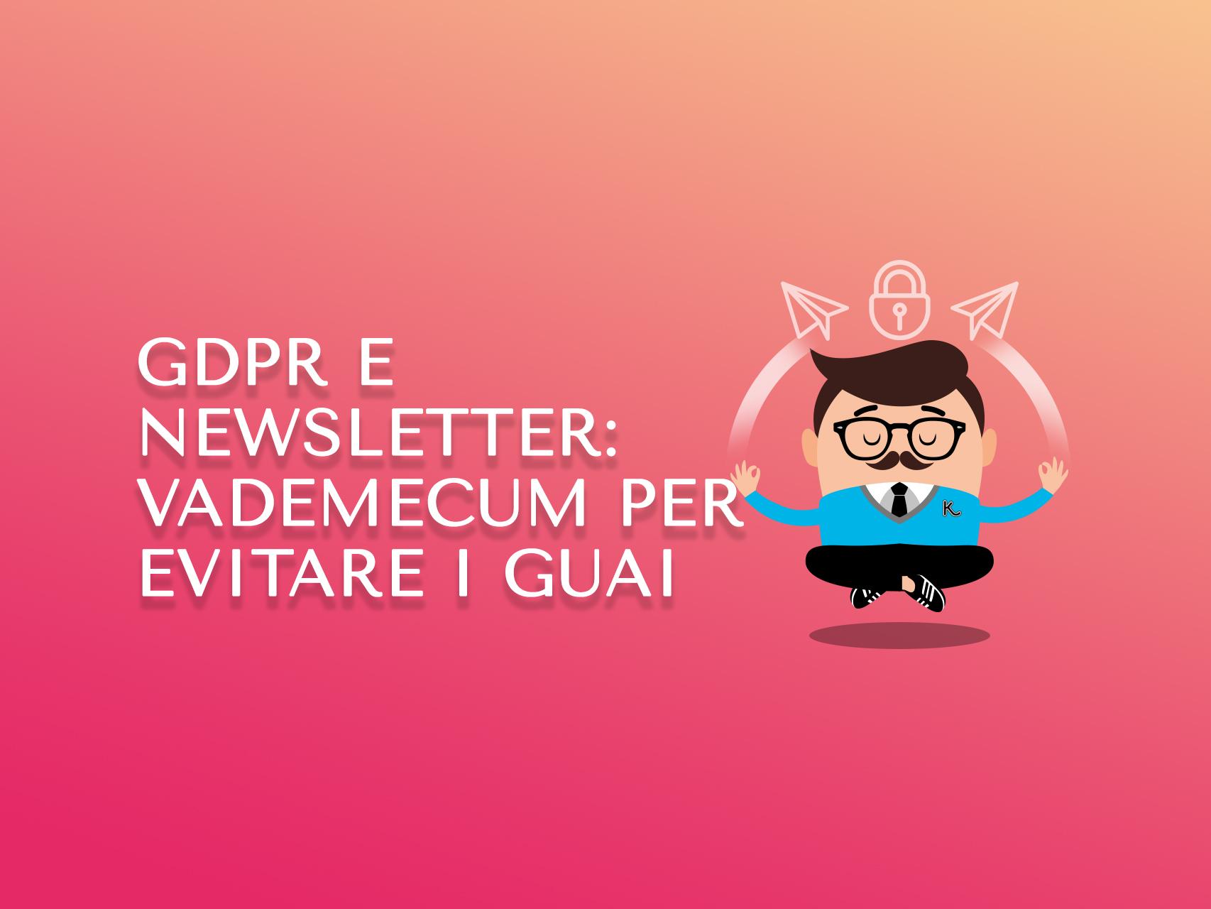 GDPR e newsletter: vademecum per evitare i guai