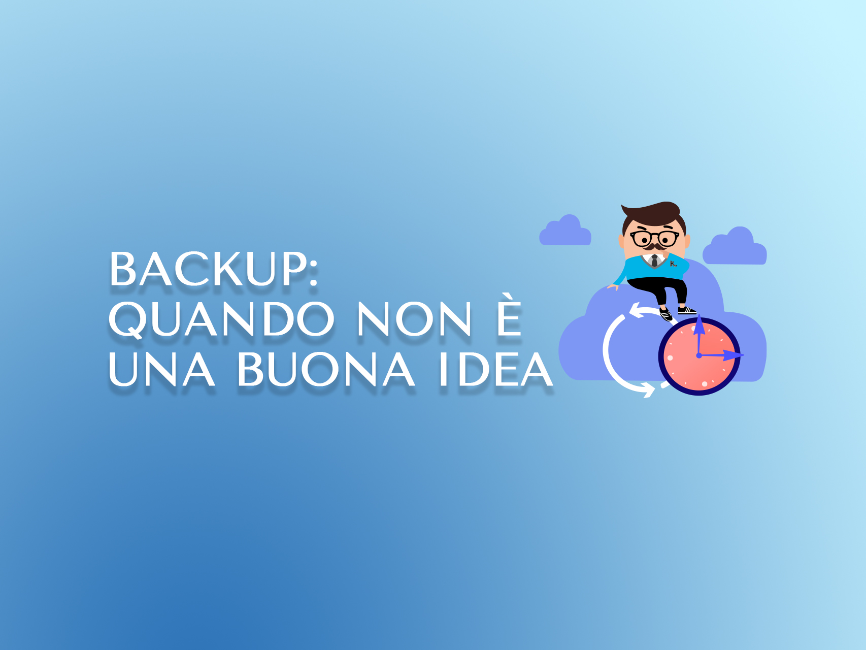 Backup: quando non è una buona idea
